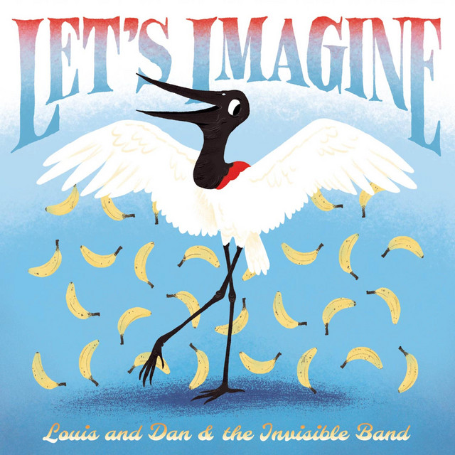 Let's Imagine by Louis and Dan and the Invisible Band
