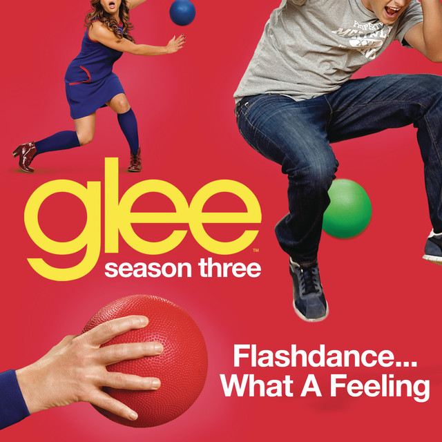 Flashdance (What A Feeling) (Glee Cast Version)