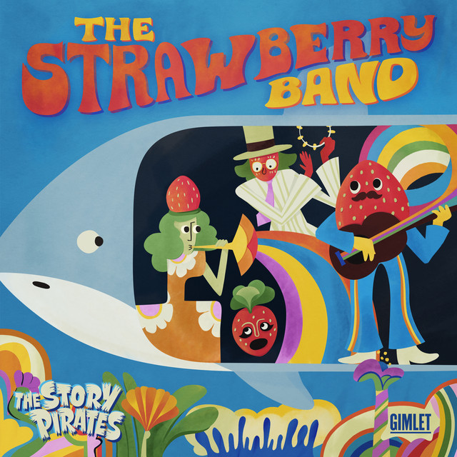 The Strawberry Band by The Story Pirates