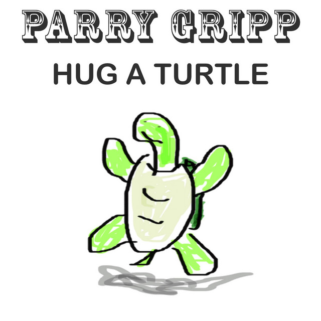Hug a Turtle by Parry Gripp