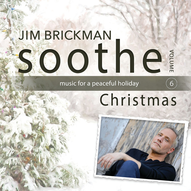 Album cover for Soothe Christmas: Music For A Peaceful Holiday (Vol. 6) by Jim Brickman