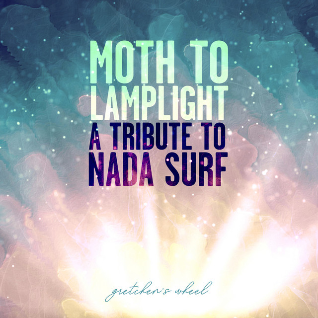 Moth to Lamplight: A Tribute to Nada Surf