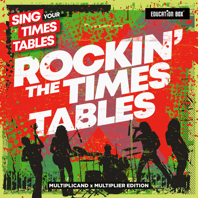 Sing Your Times Tables: Rockin' The Times Tables (Multiplicand x Multiplier Edition)
