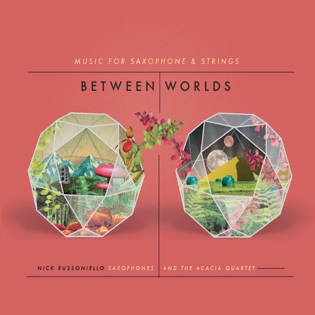 Between Worlds: Music for Saxophone and Strings