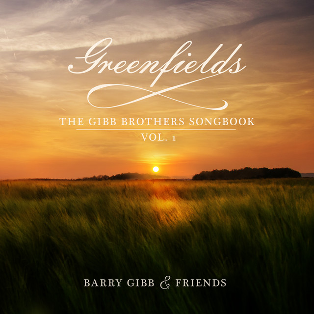 Album cover for Greenfields: The Gibb Brothers' Songbook (Vol. 1) by Barry Gibb