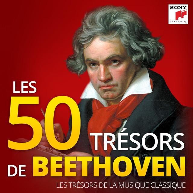 Les 50 Trésors de Beethoven - Les Trésors de la Musique Classique