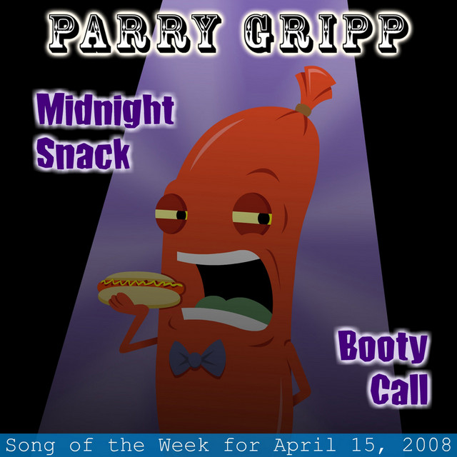 Midnight Snack: Parry Gripp Song of the Week for April 15, 2008 by Parry Gripp