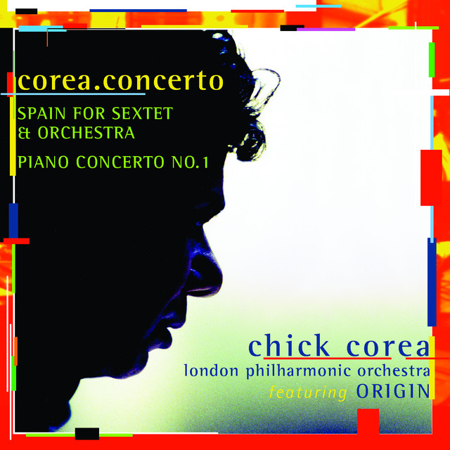 Corea: Spain & Piano Concerto No. 1