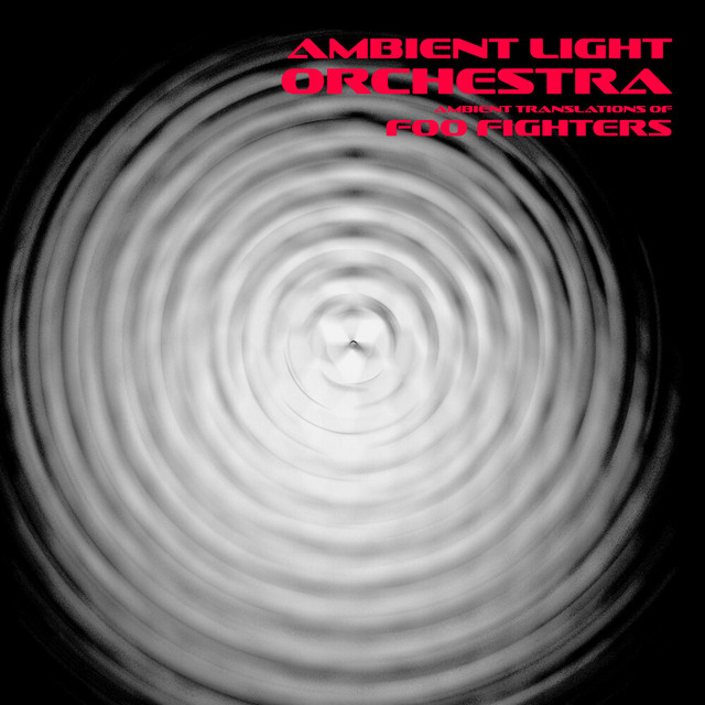 Ambient Translations of Foo Fighters