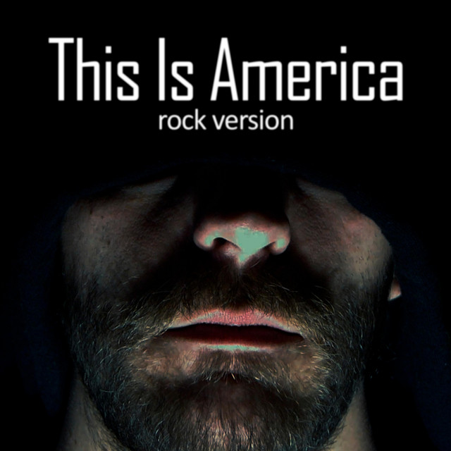 This Is America - Rock Version