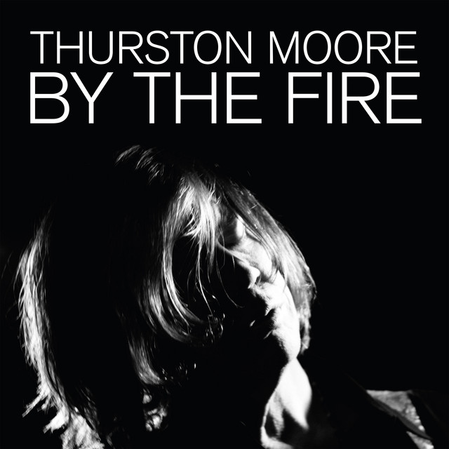 Album cover for By The Fire by Thurston Moore