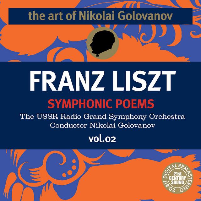 The Art Of Nikolai Golovanov Liszt Symphonic Poems Vol