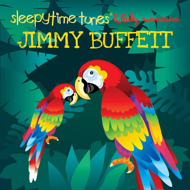 Sleepytime Tunes: Jimmy Buffett Lullaby Renditions