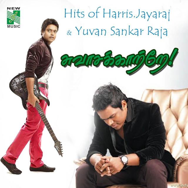 Hits of Harris Jayaraj & Yuvan Sankar Raja Suvasakatre