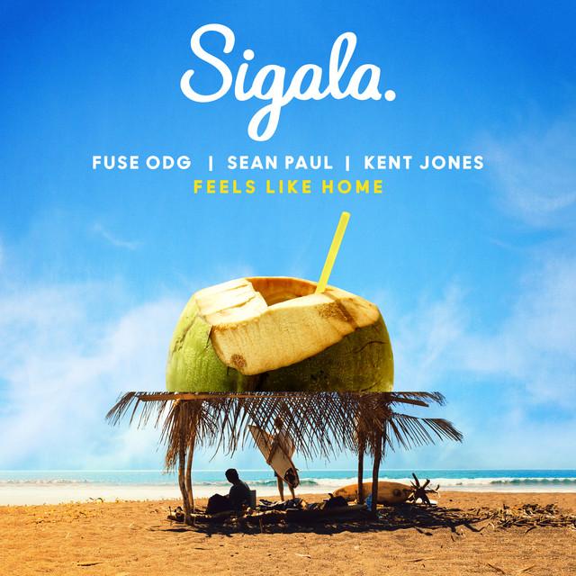 Sigala - Feels Like Home (feat. Fuse ODG & Sean Paul & Kent Jones)