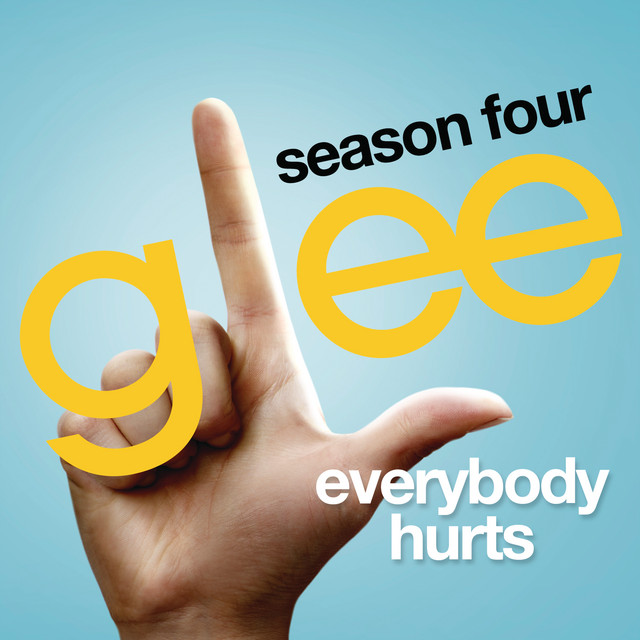 Everybody Hurts (Glee Cast Version)