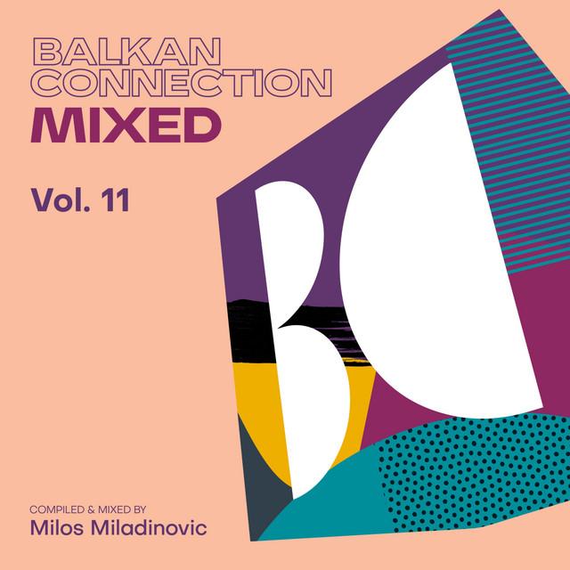 Balkan Connection Mixed, Vol. 11 (DJ Mix)