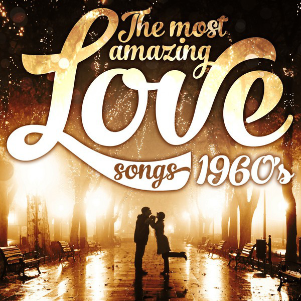 The Most Amazing Love Songs: 1960's