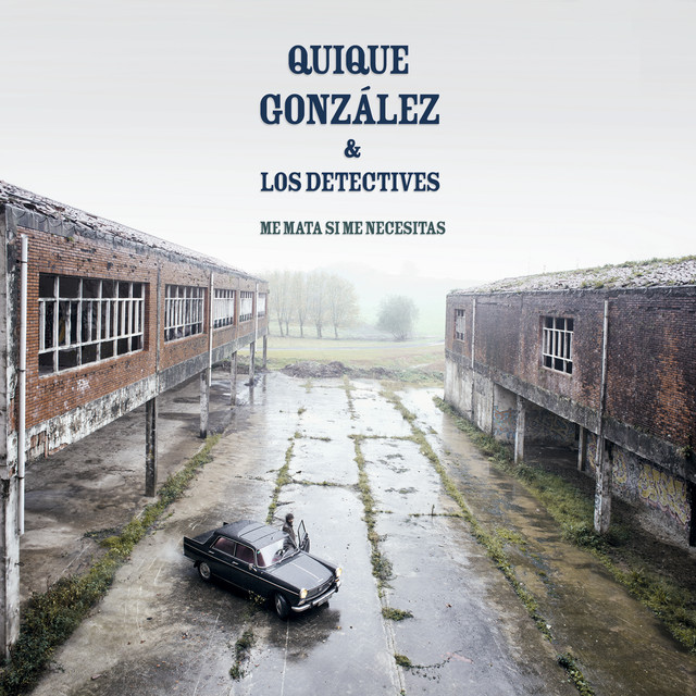 Me Mata Si Me Necesitas (feat. Los Detectives) - Album by Quique ...