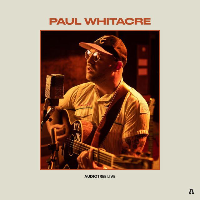 Paul Whitacre - Paul Whitacre on Audiotree Live