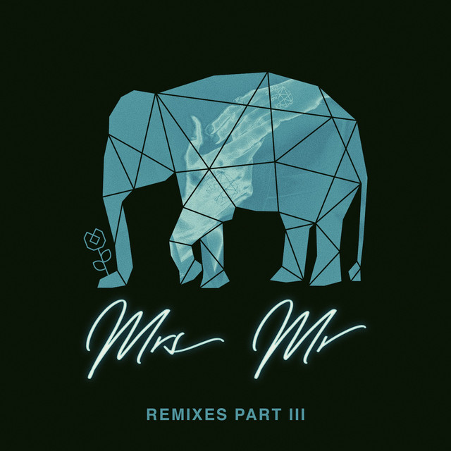 Mrs Mr (Remixes, Pt. 3)