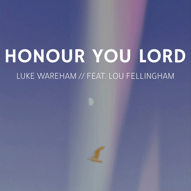 Honour You Lord