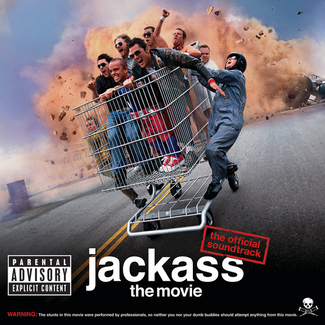 Jackass The Movie (Original Motion Picture Soundtrack/Reissue) - Official Soundtrack