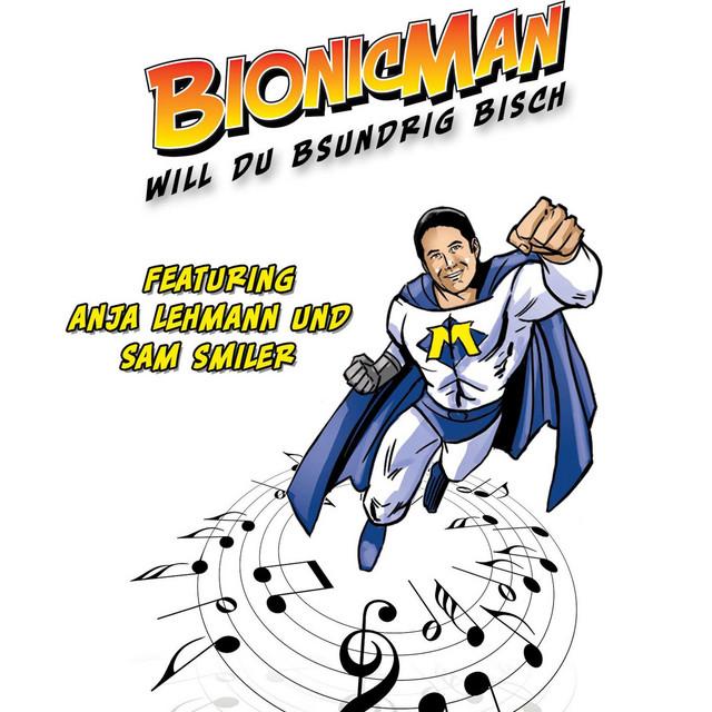 Will du bsundrig bisch by Bionicman