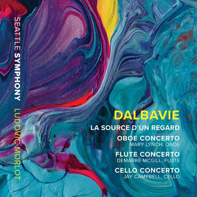 Marc-André Dalbavie: La source d'un regard & Concertos