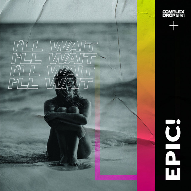 Epic! - I'll Wait [OUT NOW] Image