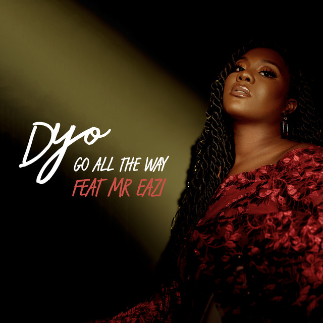 Go All The Way (feat. Mr Eazi)