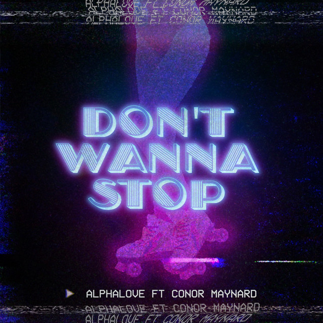 Alphalove feat. Conor Maynard - Don't wanna stop