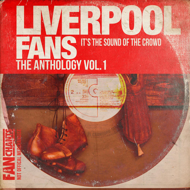 Liverpool Fans Anthology 1 2nd Edition LFC Fans Songs