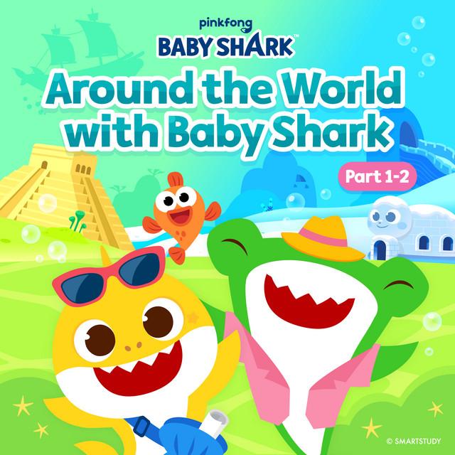 Around the World with Baby Shark (Part 1-2)