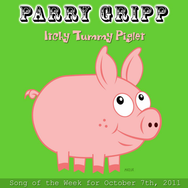 Itchy Tummy Piglet by Parry Gripp