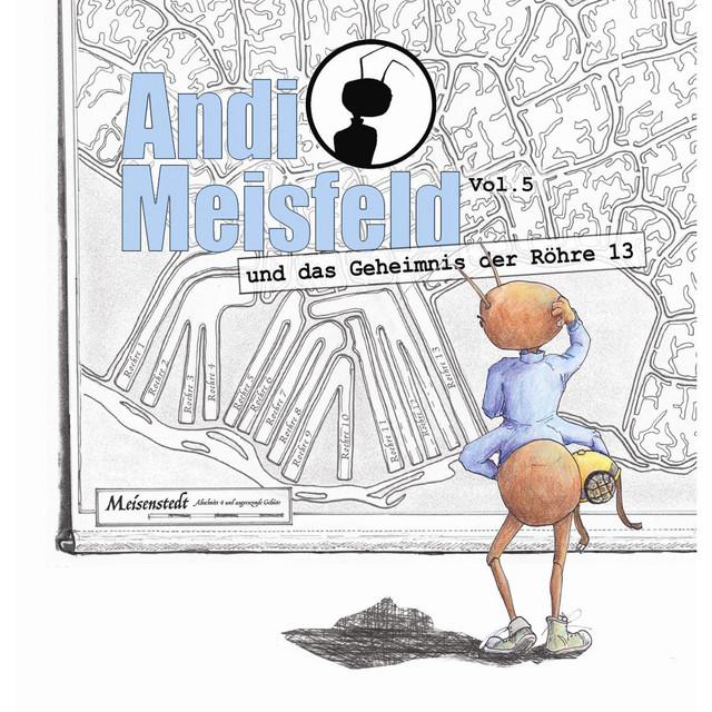 Folge 05: Andi Meisfeld und das Geheimnis der Röhre 13 Cover