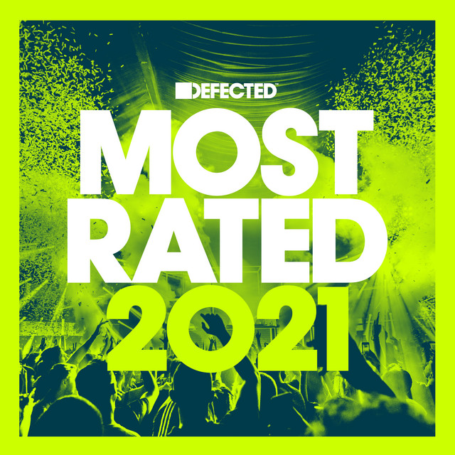 Defected Presents Most Rated 2021 (DJ Mix)
