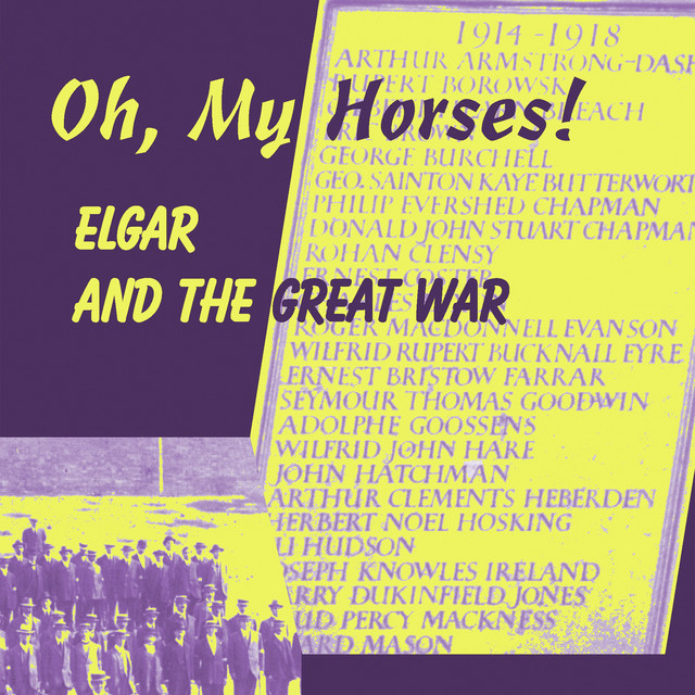 Elgar and the Great War: Oh, My Horses!