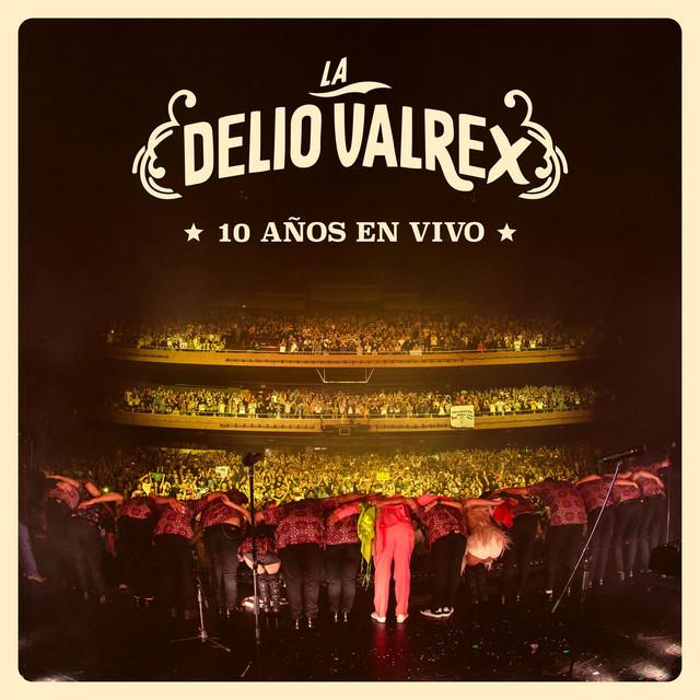 La Delio Valrex - 10 Años En Vivo