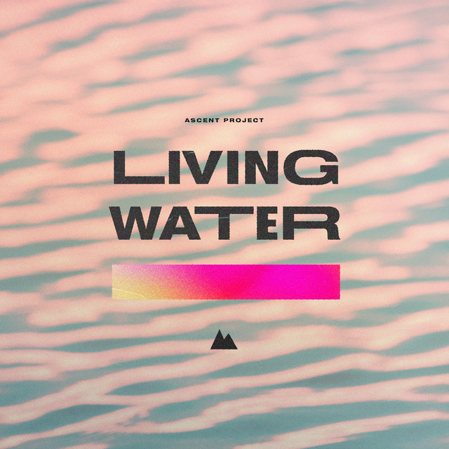 Ascent Project, Matthew McGinley, Micaela McGinley - Living Water