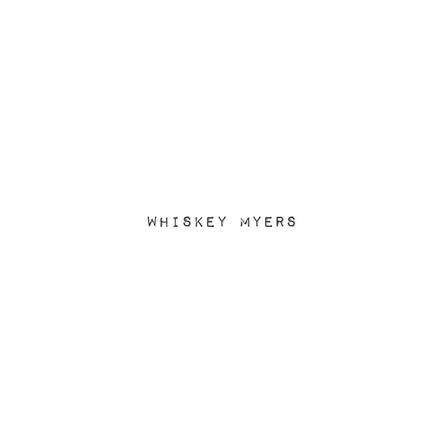 Whiskey Myers album cover