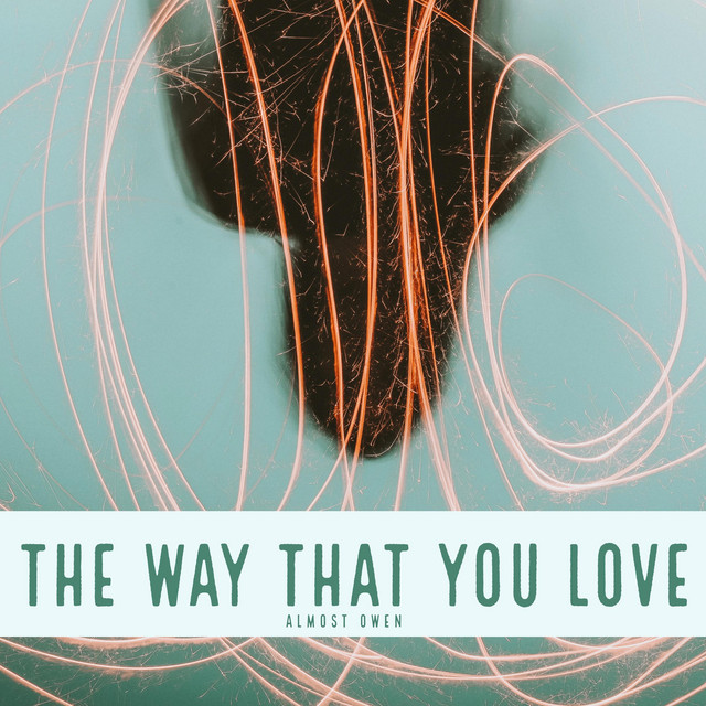 The Way That You Love Image