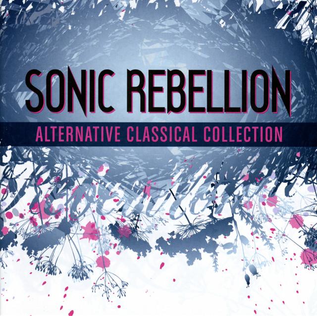 Sonic Rebellion - Alternative Classical Collection