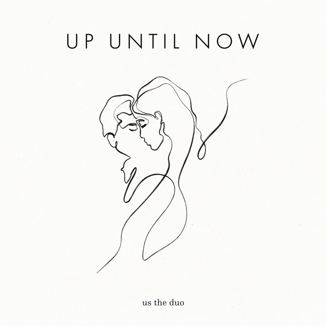 Up Until Now
