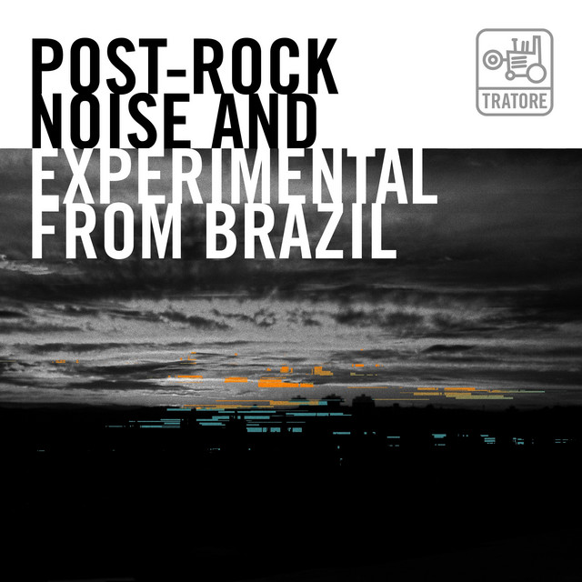 Post-Rock, Noise And Experimental From Brazil
