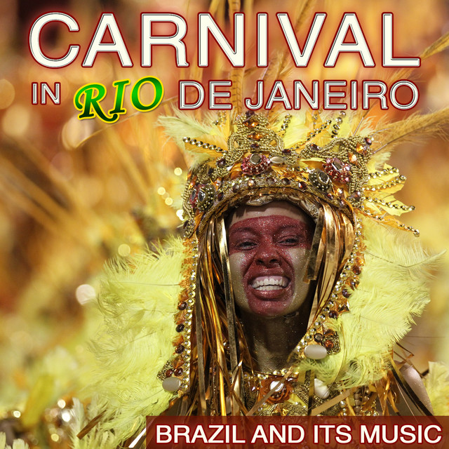 Carnival in Río de Janeiro. Brazil and Its Music