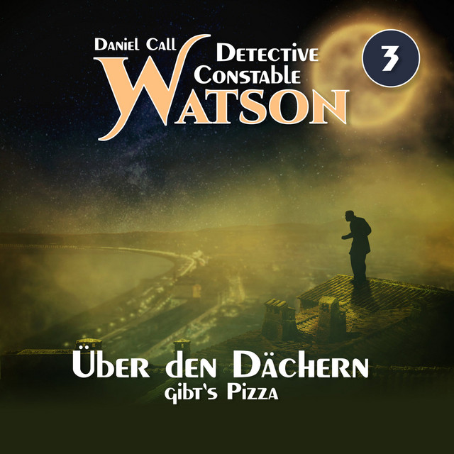 Detective Constable Watson Teil 3 - Über den Dächern gibt's Pizza Cover