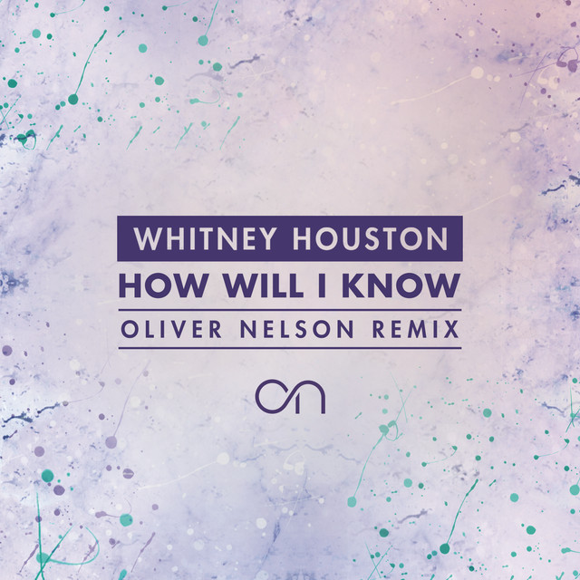 How Will I Know (Oliver Nelson Remix)