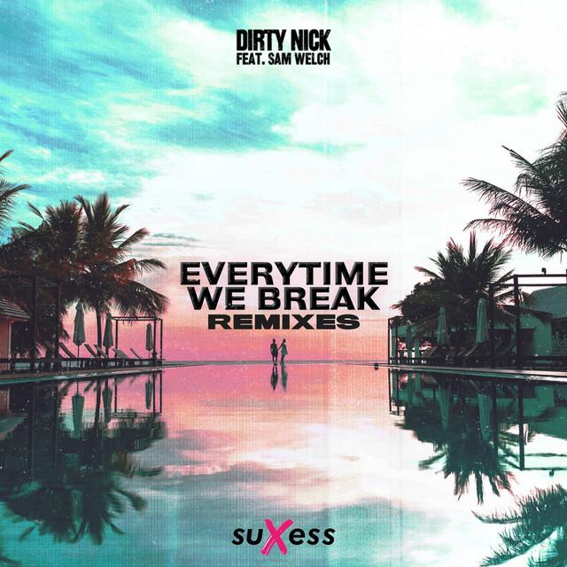 Everytime We Break - Remixes