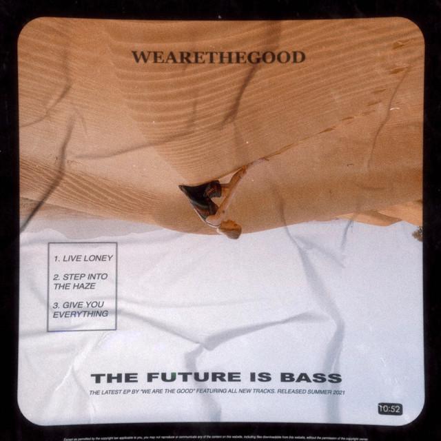 WEARETHEGOOD, Lynnea - The Future Is Bass
